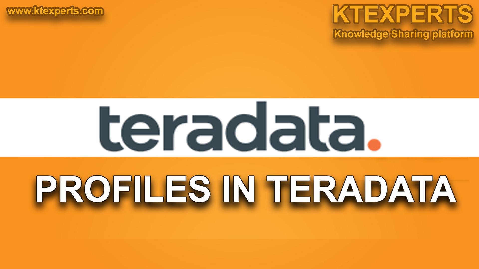 PROFILES IN TERADATA