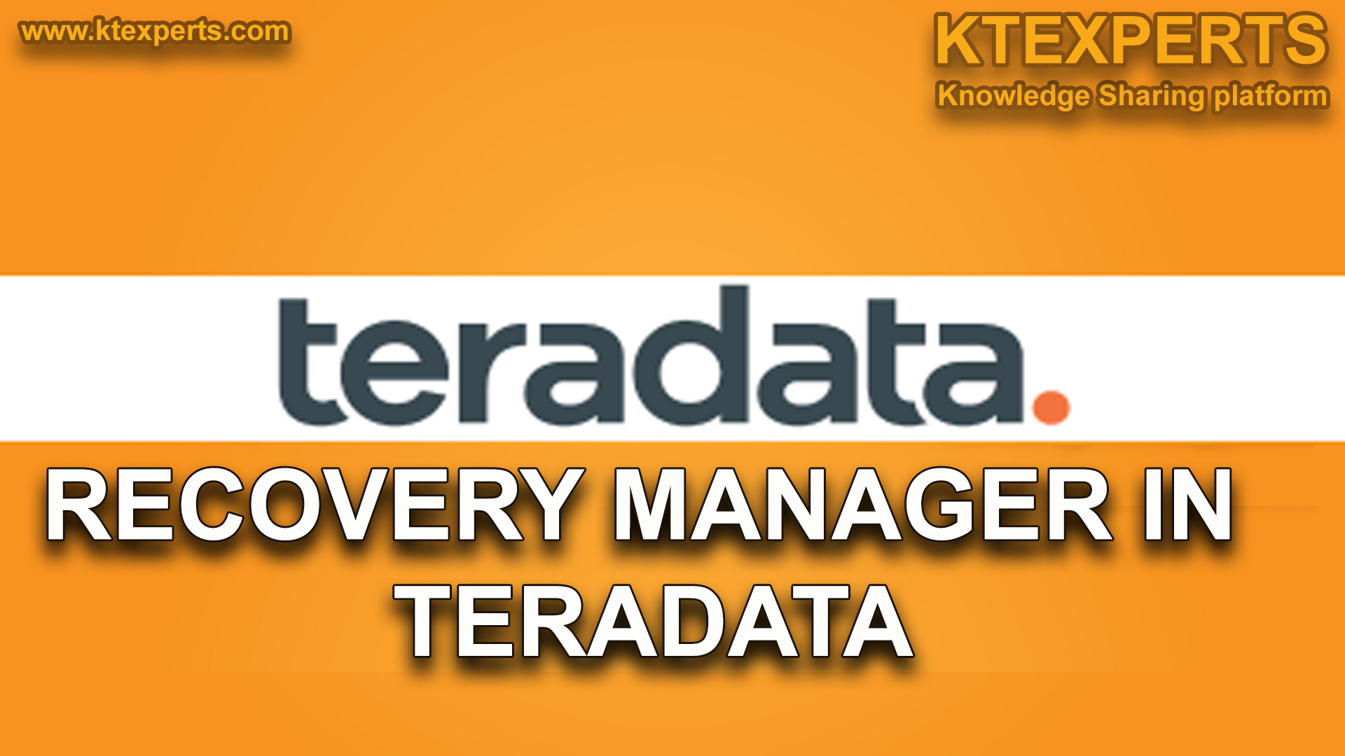 RECOVERY MANAGER IN TERADATA