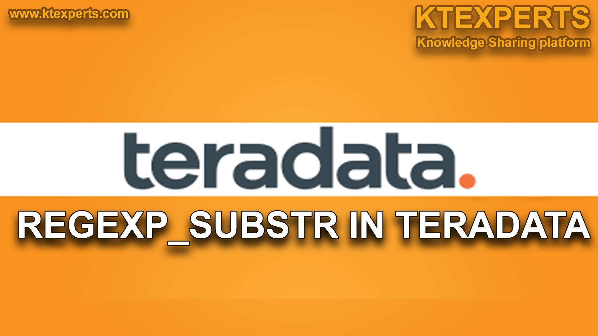 REGEXP_SUBSTR IN TERADATA