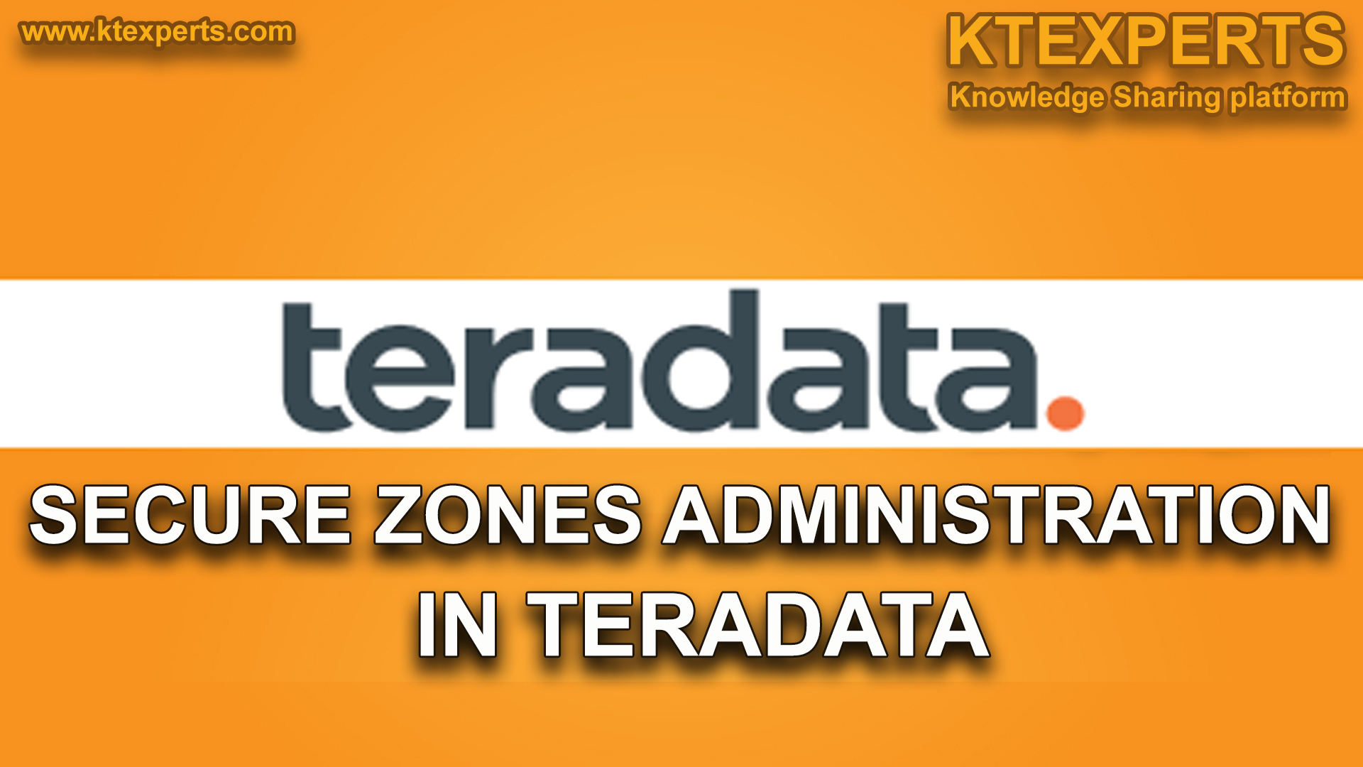 SECURE ZONES ADMINISTRATION IN TERADATA