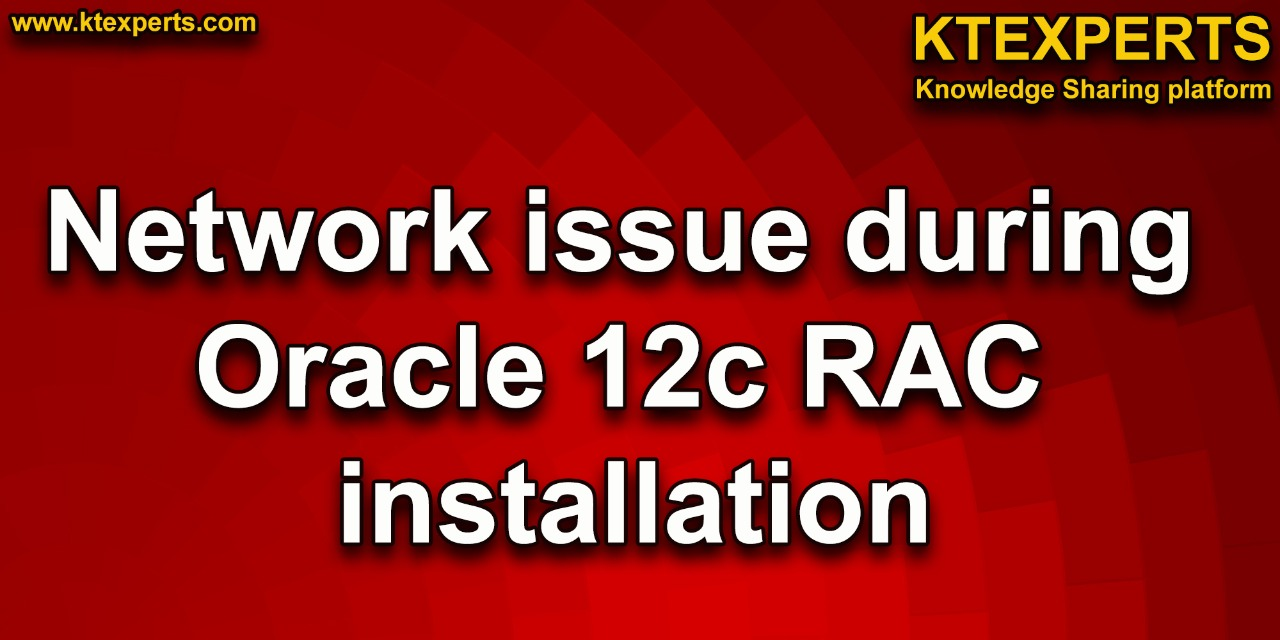 Network issue during Oracle 12c RAC installation