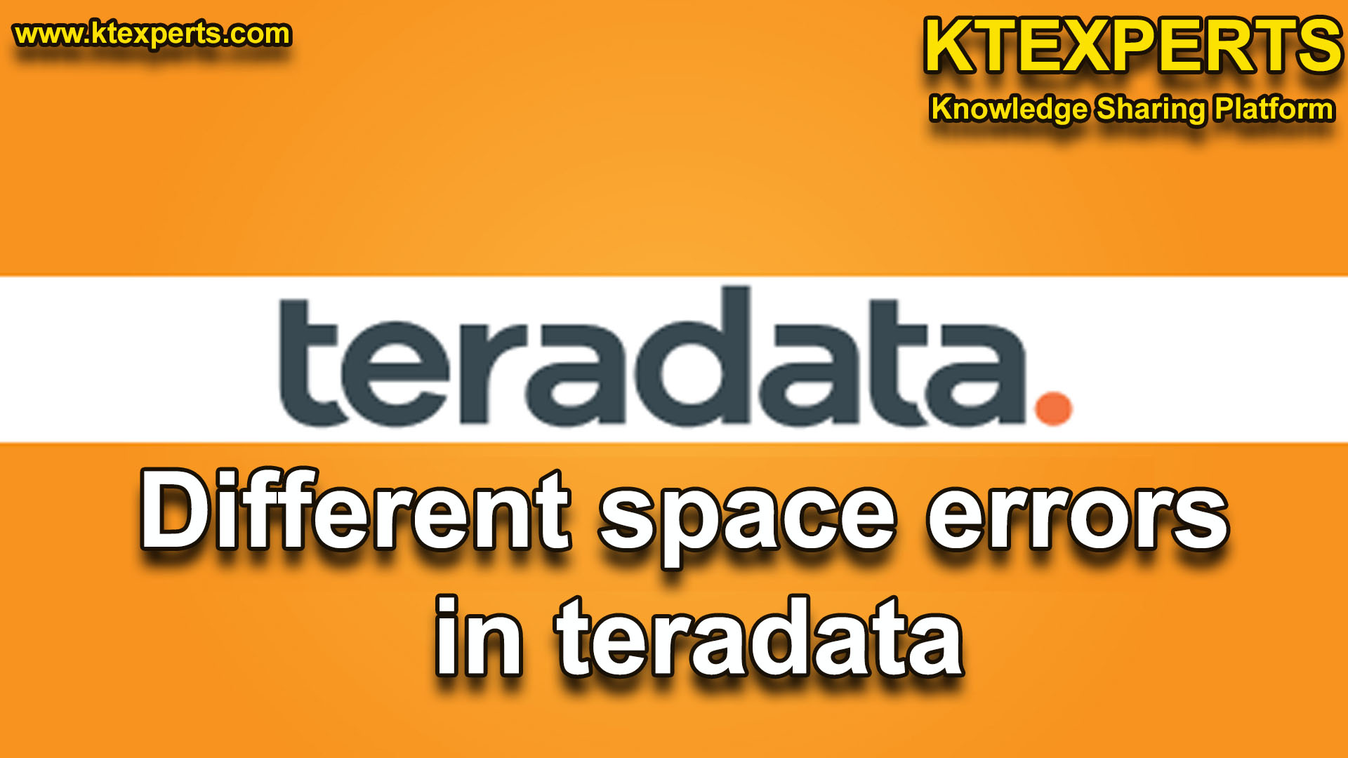 DIFFERENT SPACE ERRORS IN TERADATA