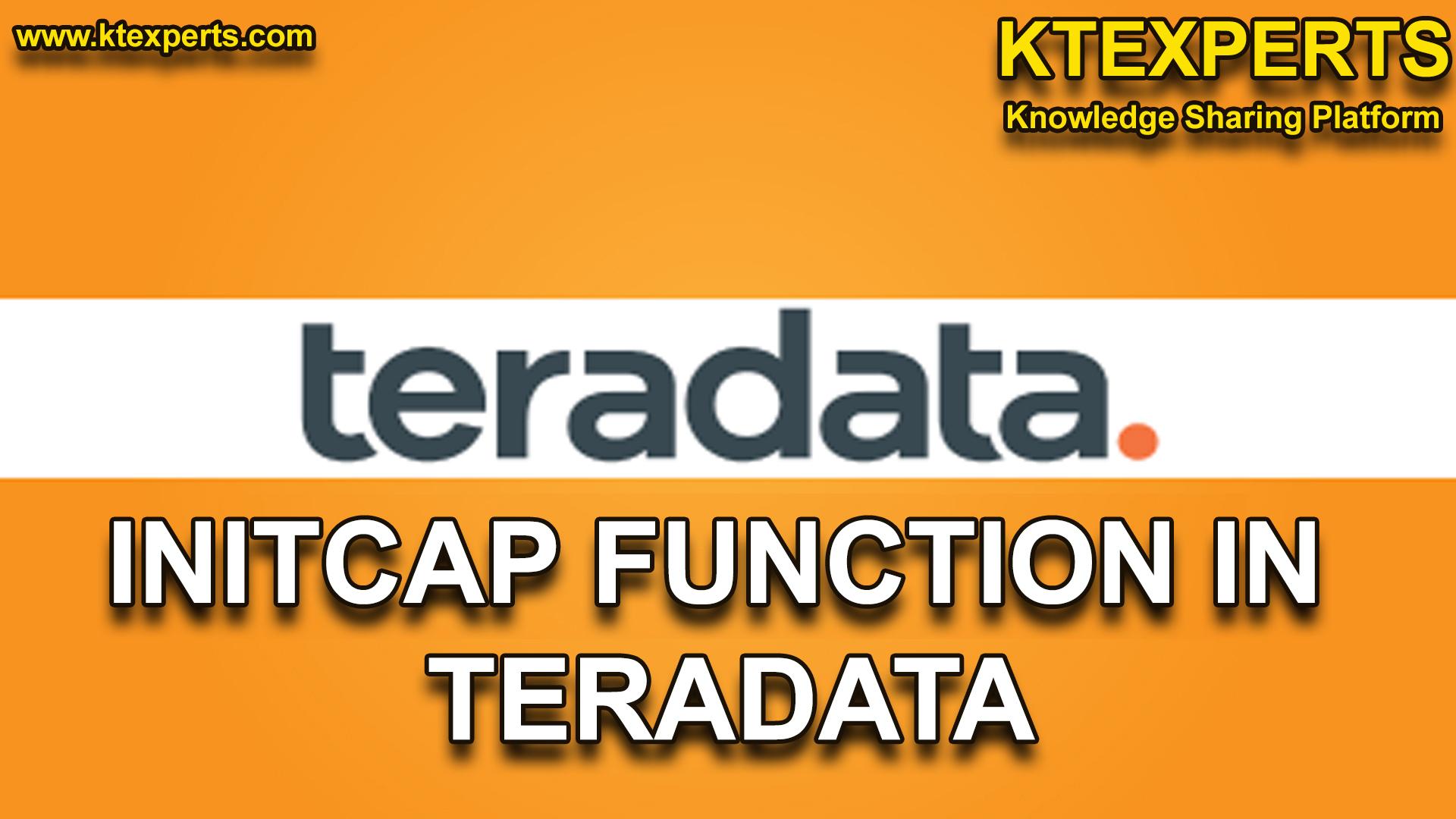 INITCAP FUNCTION IN TERADATA