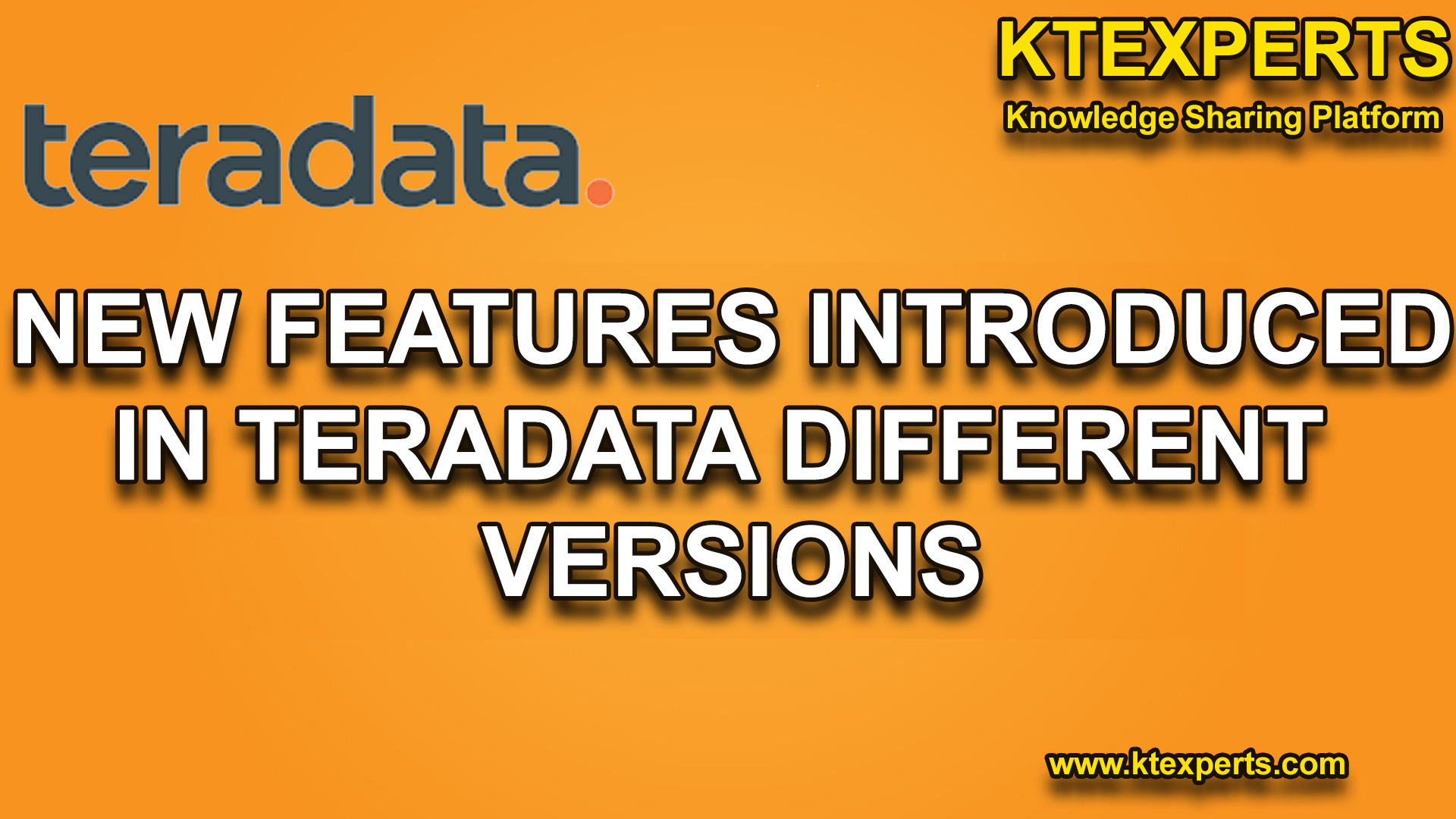 NEW FEATURES INTRODUCED IN TERADATA DIFFERENT VERSIONS