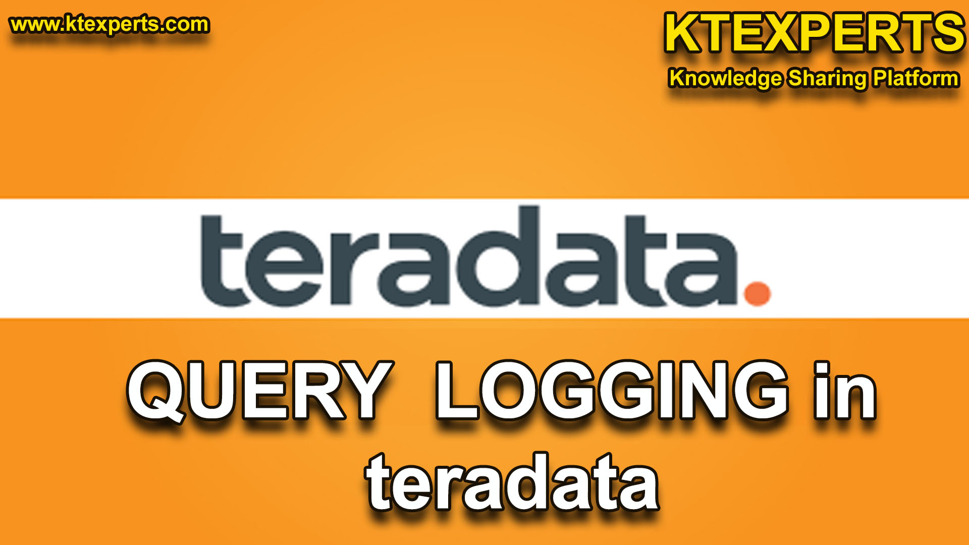 QUERY  LOGGING IN TERADATA
