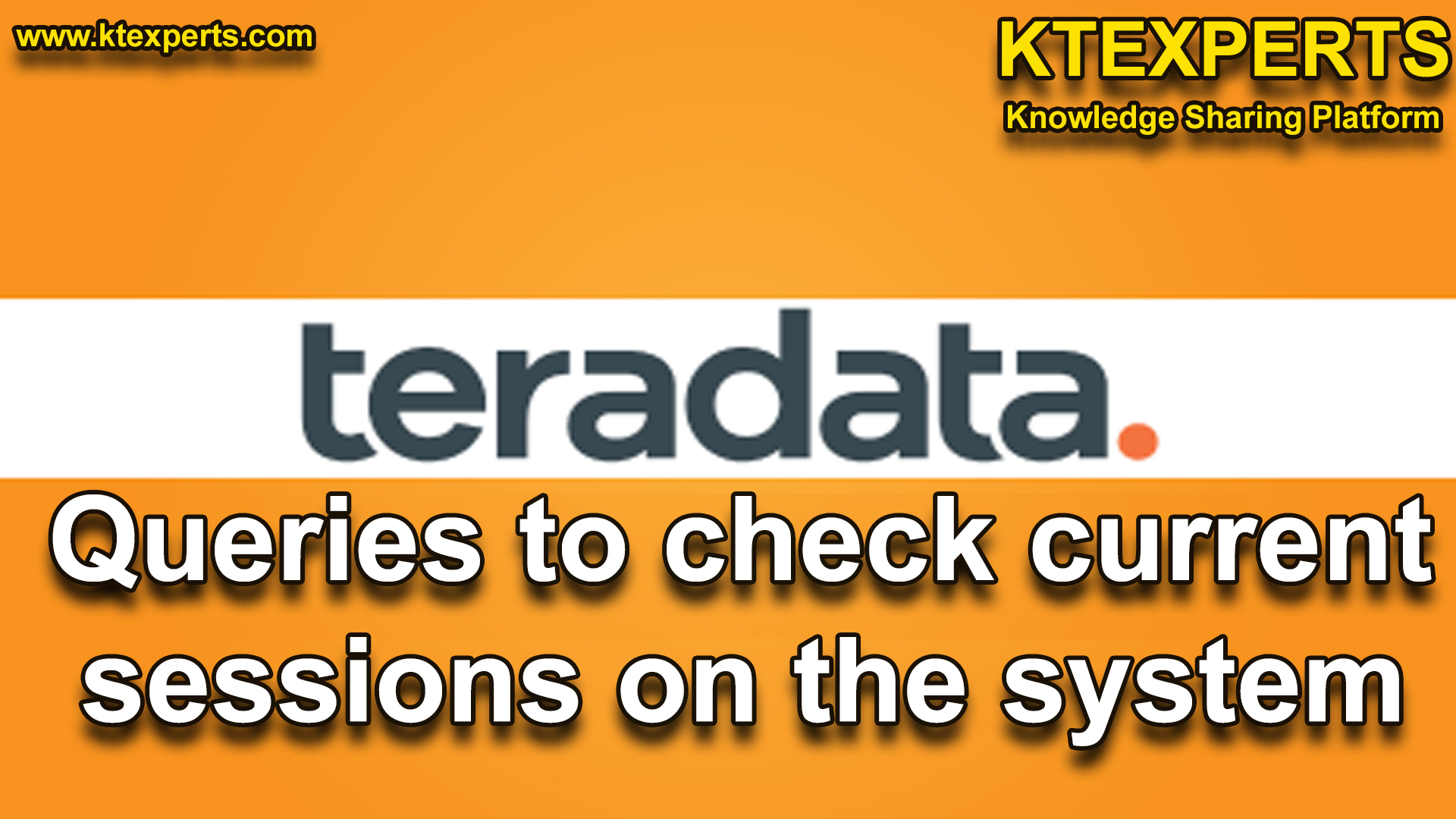 Queries to check current sessions in Teradata