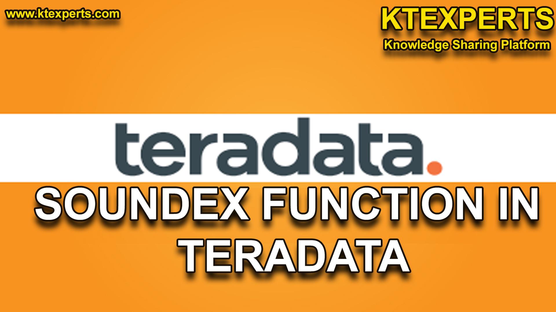 SOUNDEX FUNCTION IN TERADATA