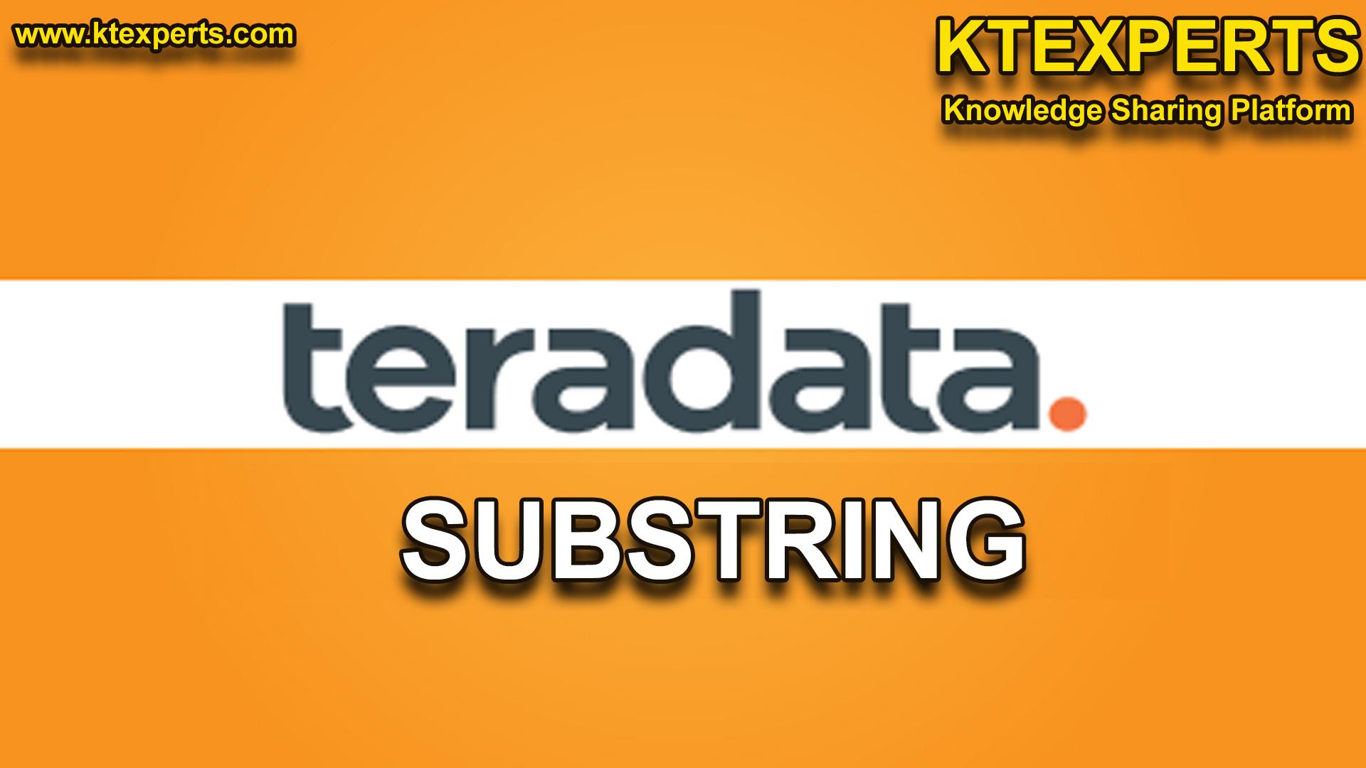SUBSTRING/SUBSTR IN TERADATA