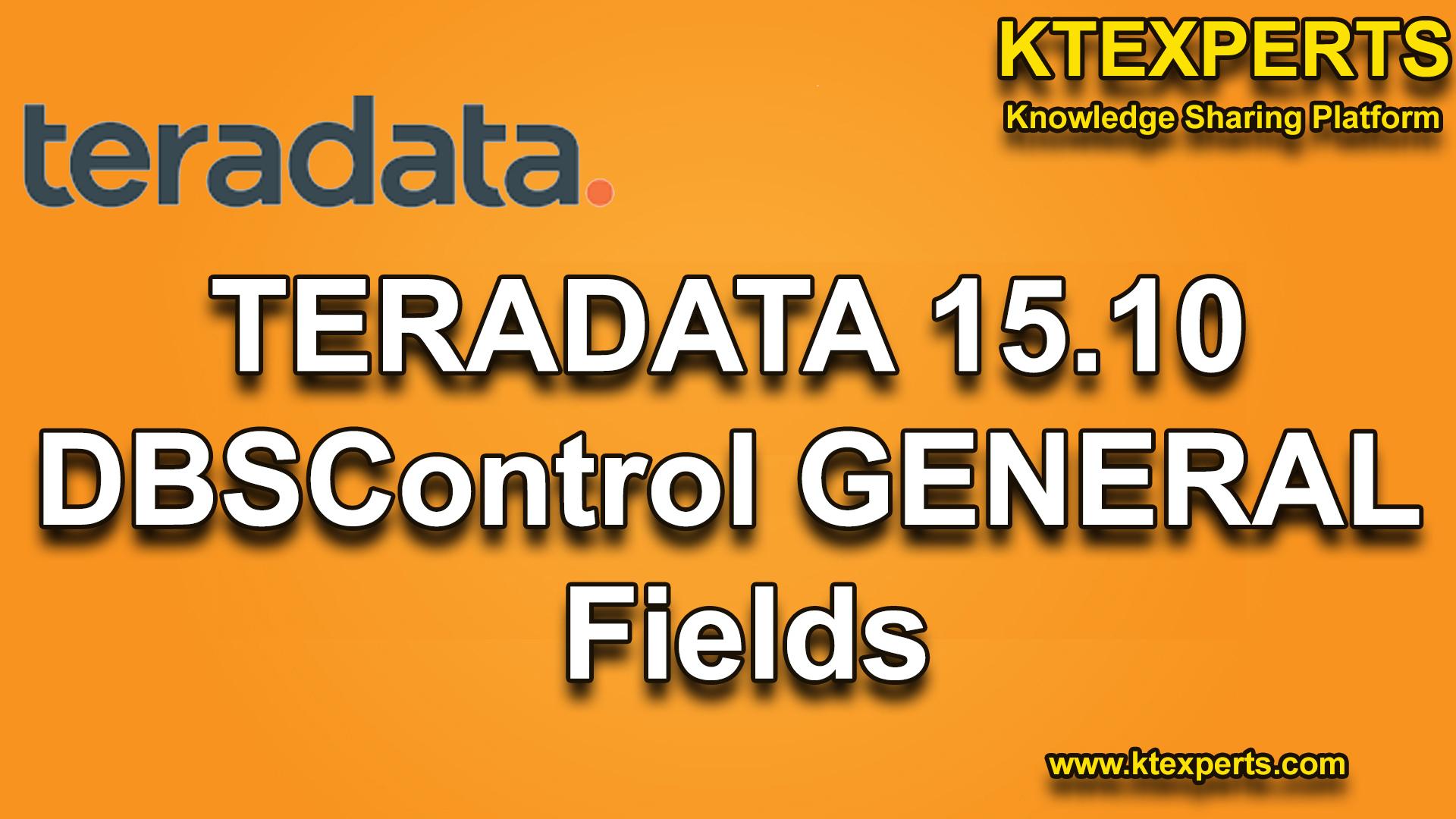 TERADATA 15.10 DBSControl GENERAL Fields