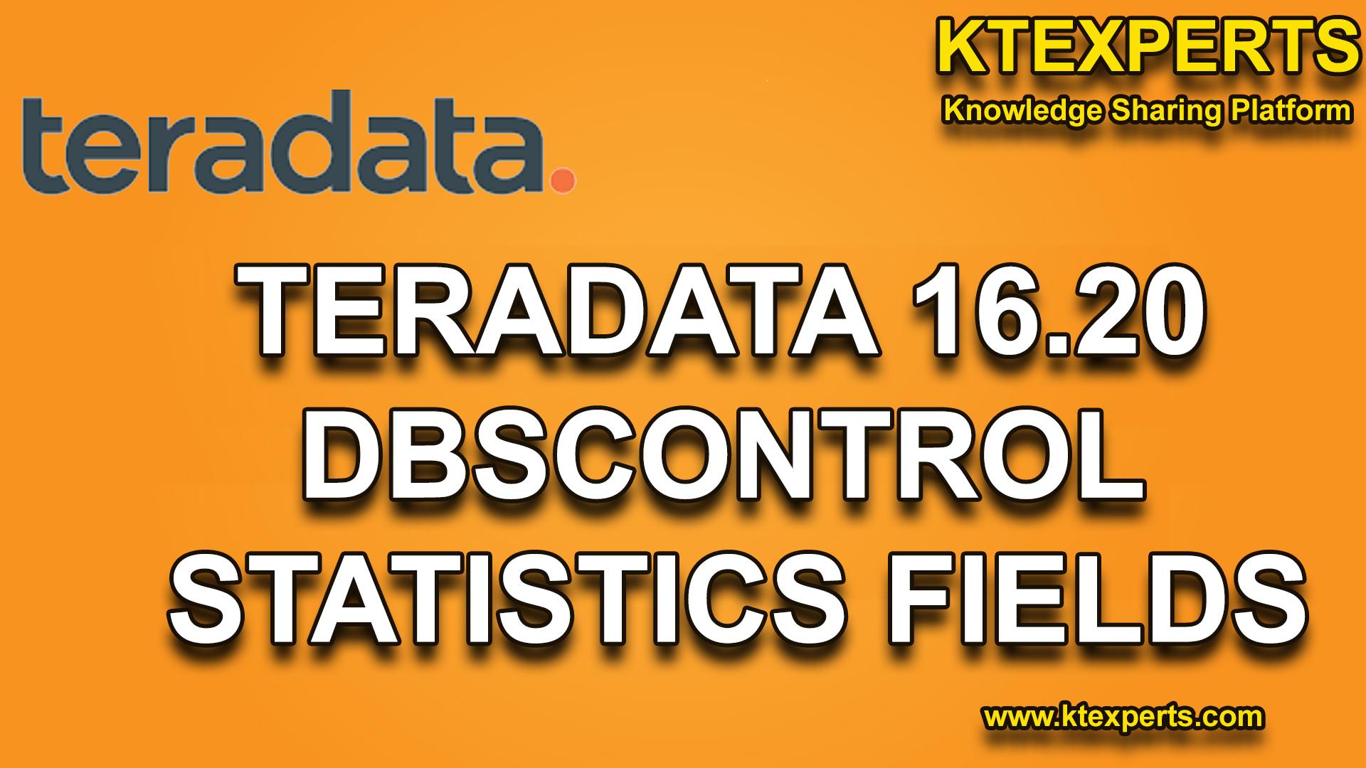 TERADATA 16.20 DBSCONTROL STATISTICS FIELDS
