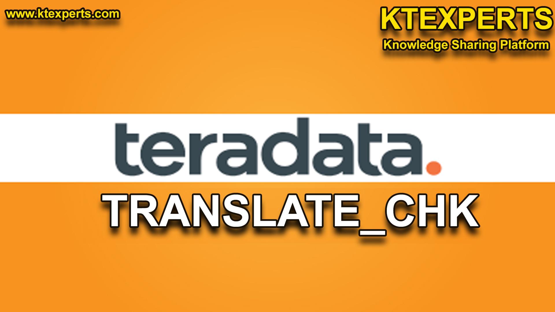 TRANSLATE_CHK IN TERADATA
