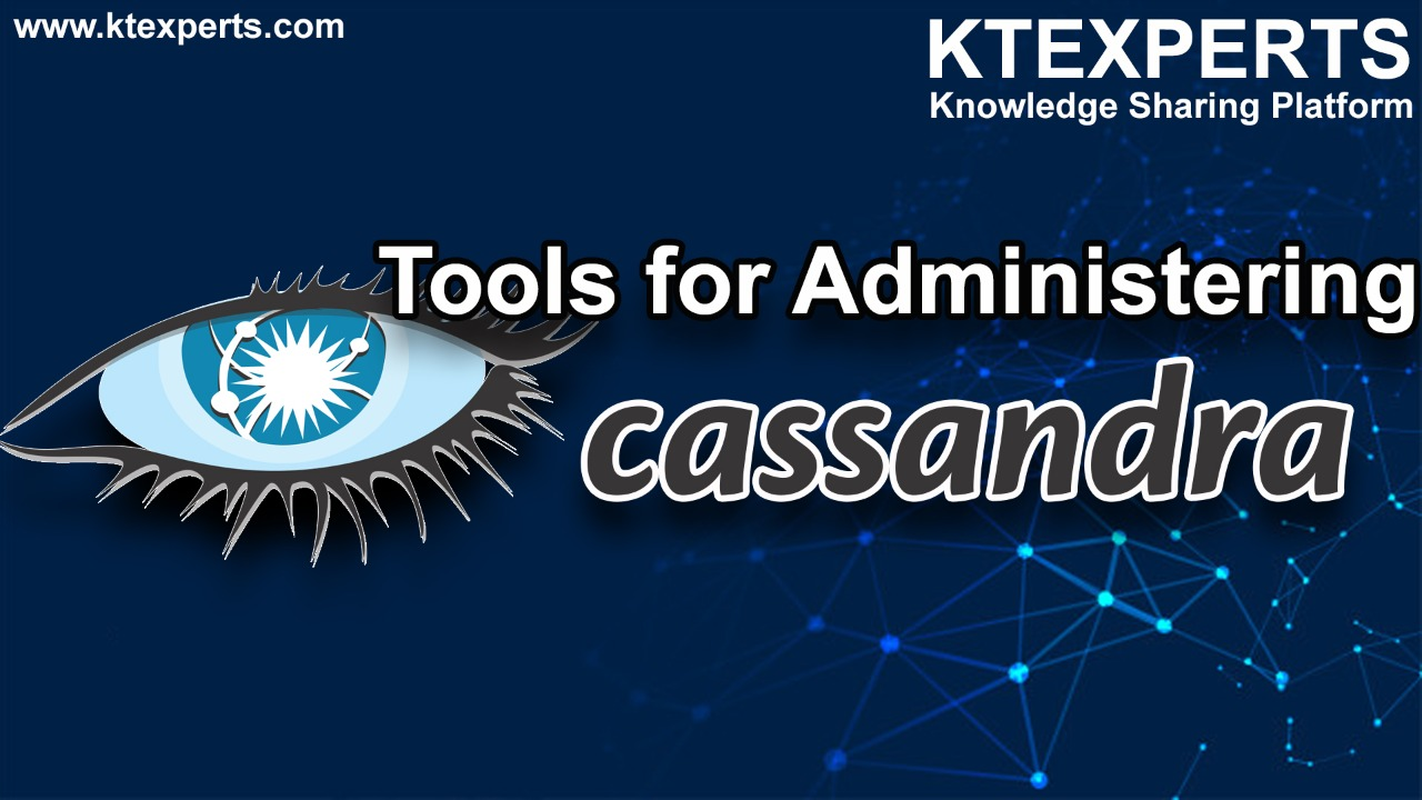 Tools for Administering the Cassandra
