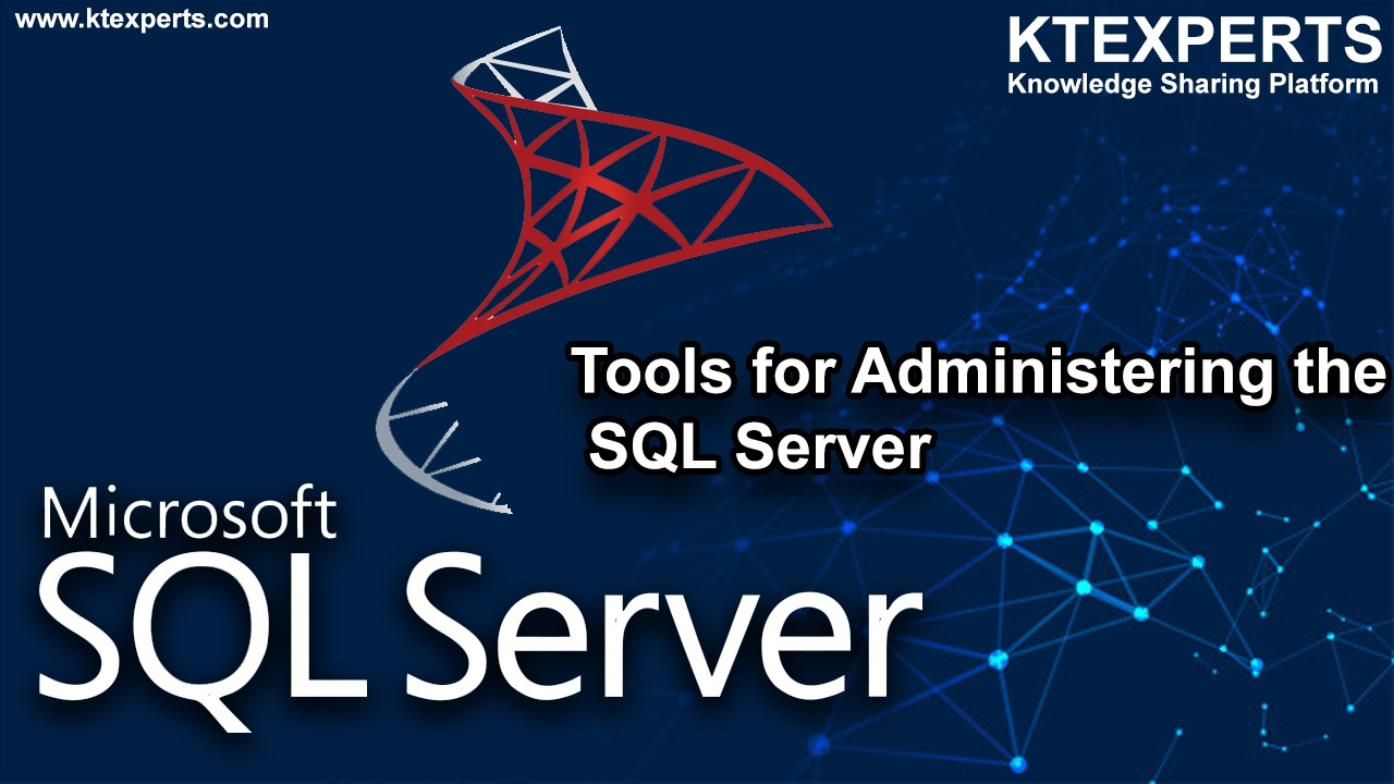 Tools for Administering the SQL Server