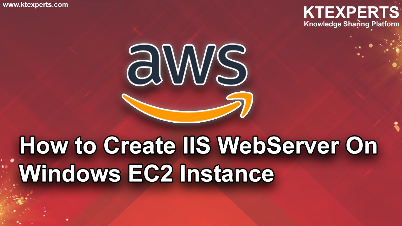 How to Create IIS WebServer On Windows EC2 Instance