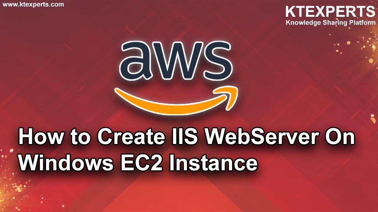 How to Create IIS WebServer On Windows EC2 Instance