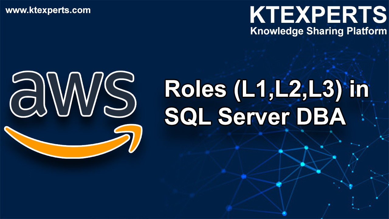 Roles (L1,L2,L3) in SQL Server DBA
