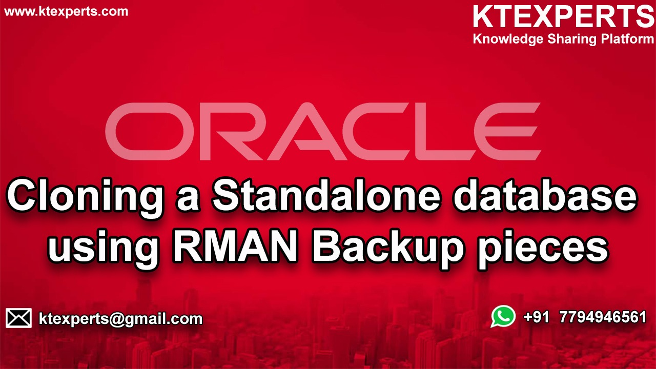 Cloning a Standalone database using RMAN Backup pieces