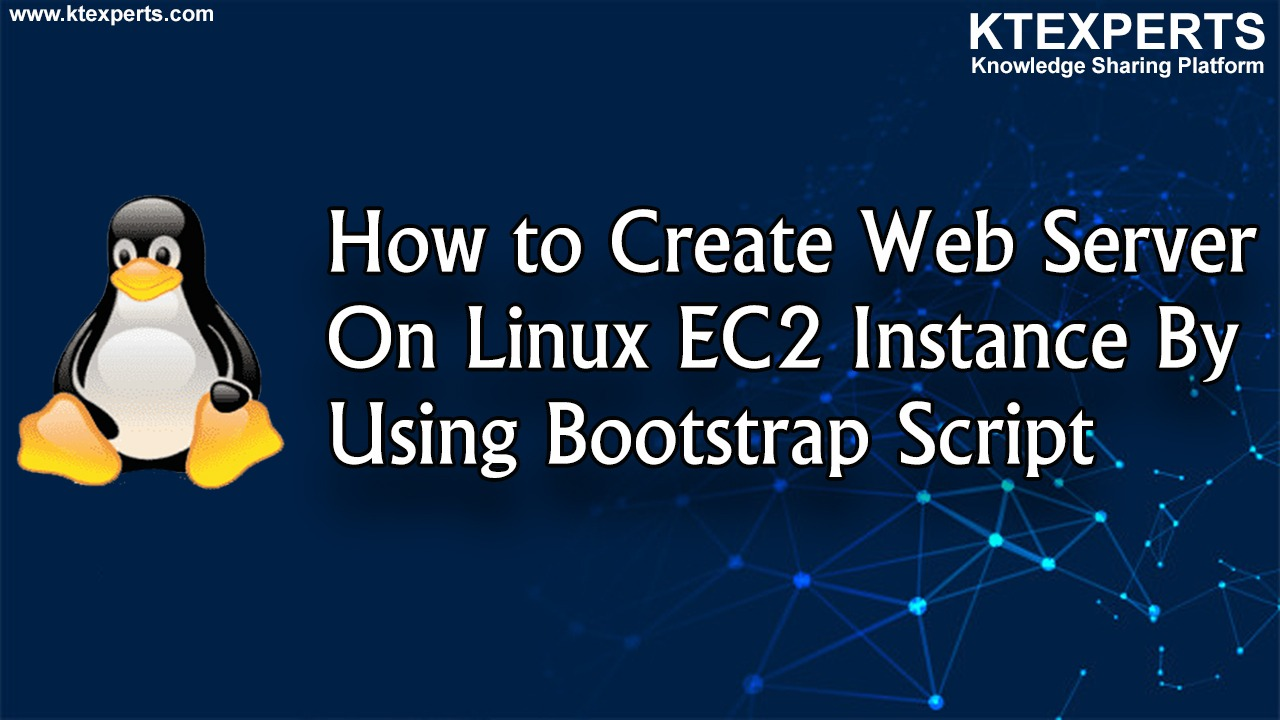 How to Create Web Server On Linux EC2 Instance By Using Bootstrap Script
