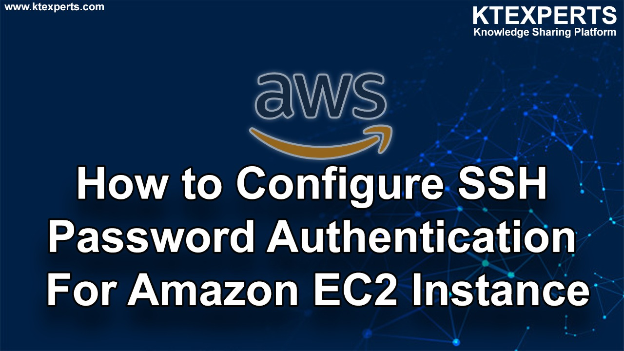 How to Configure SSH Password Authentication For Amazon EC2 Instance