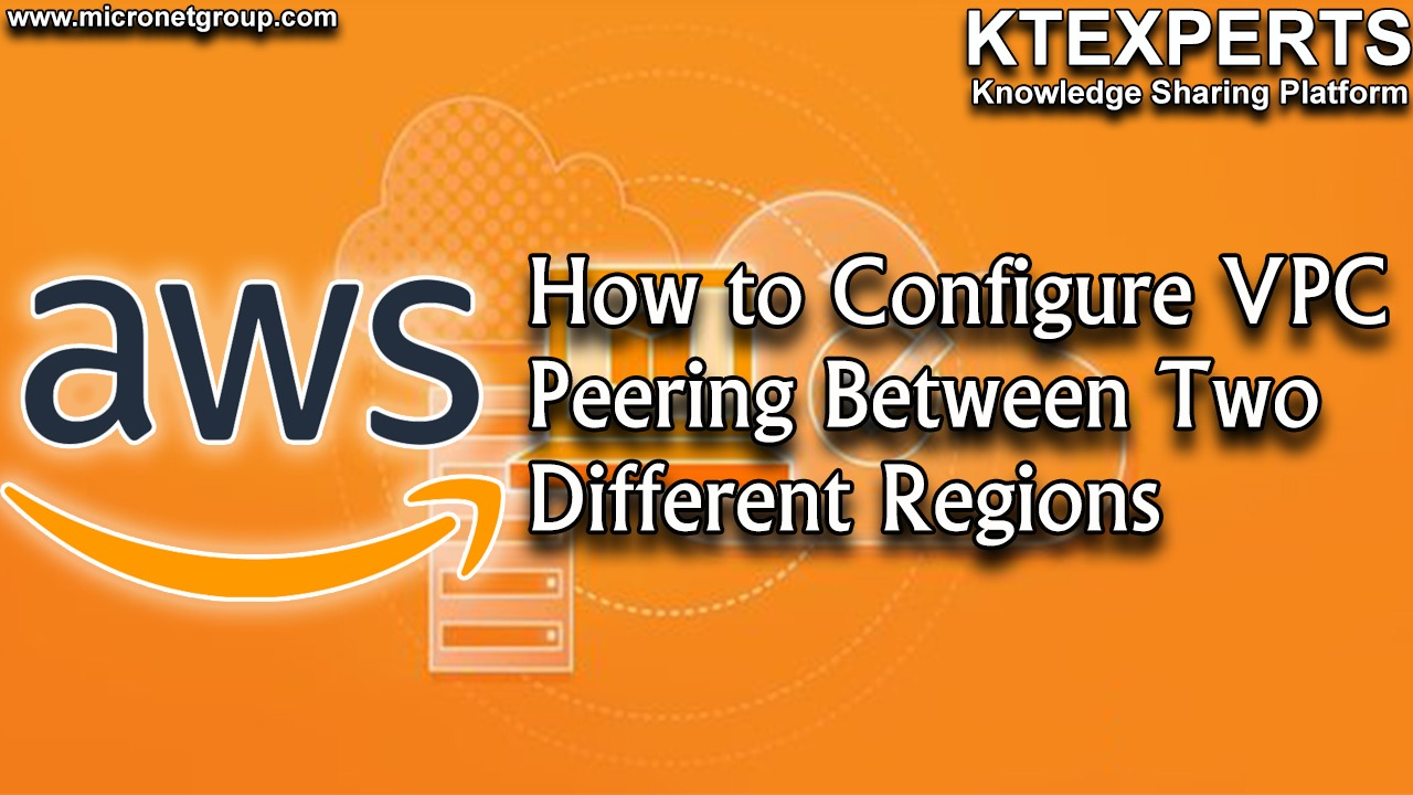 How to Configure VPC Peering Between Two Different Regions