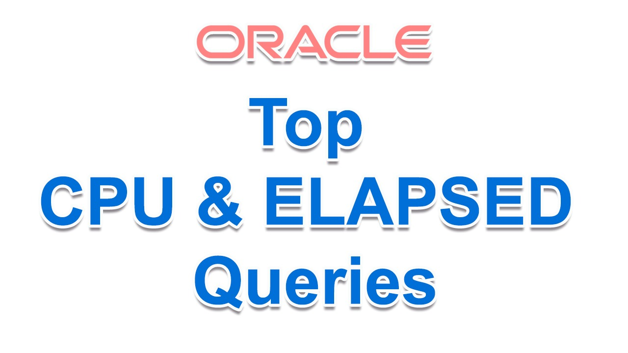 Top Oracle CPU & ELAPSED Queries