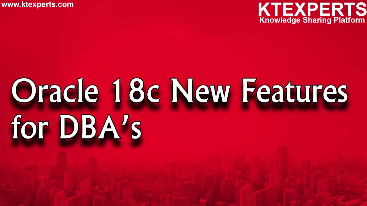 Oracle 18c New Features for DBA's
