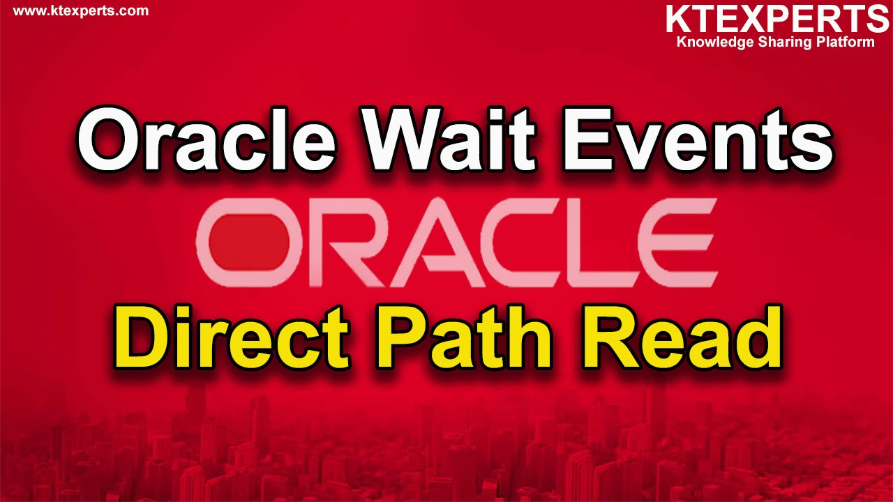 Oracle Wait Events: Direct Path Read
