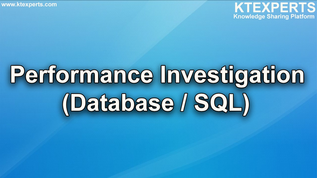 Performance Investigation(Database / SQL)