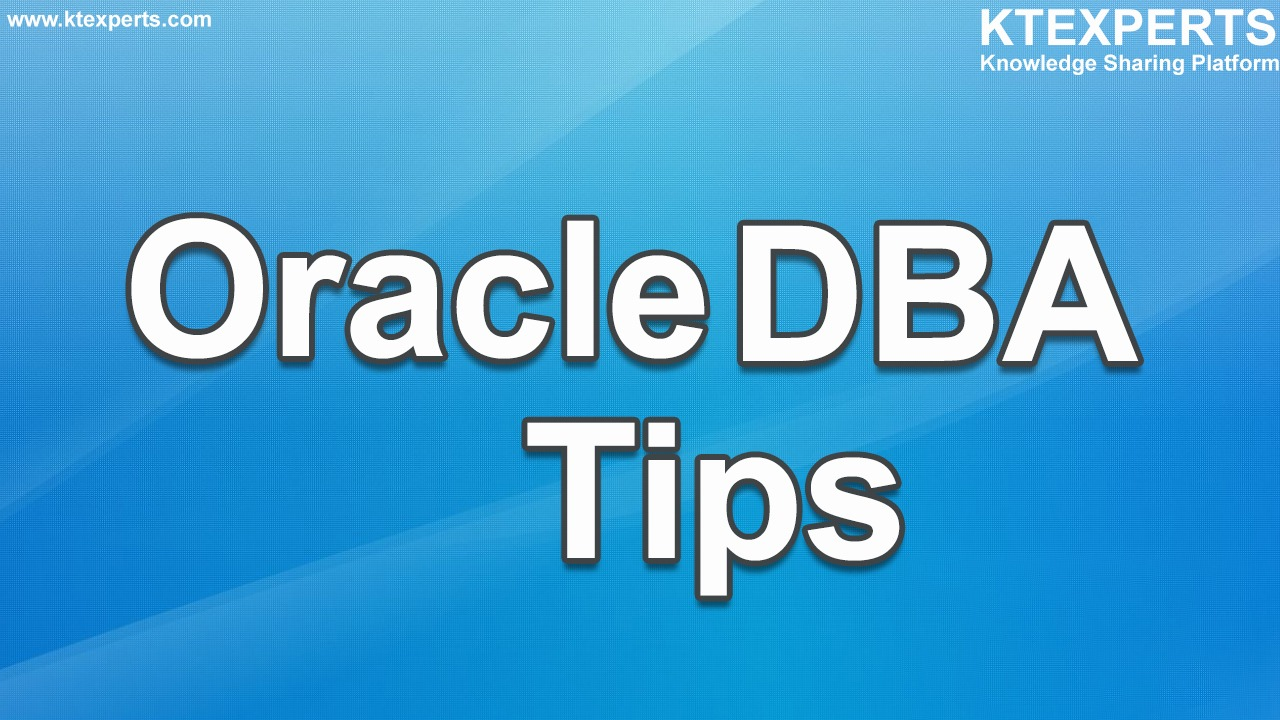 Daily Tips for Oracle DBA