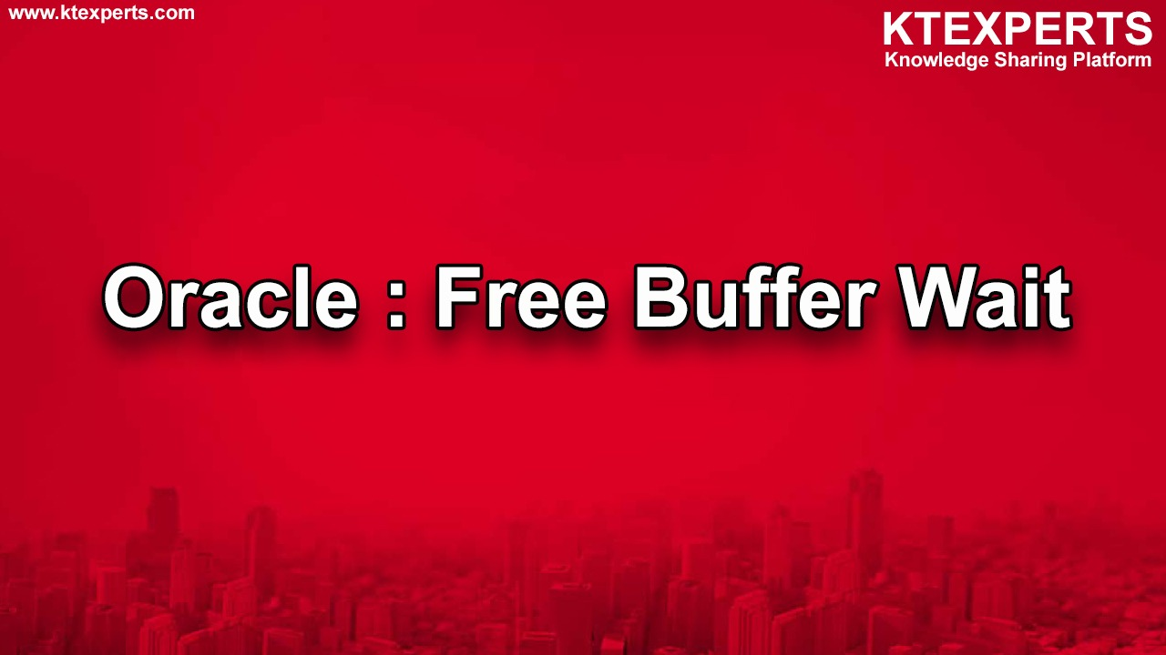 Oracle : Free Buffer Wait
