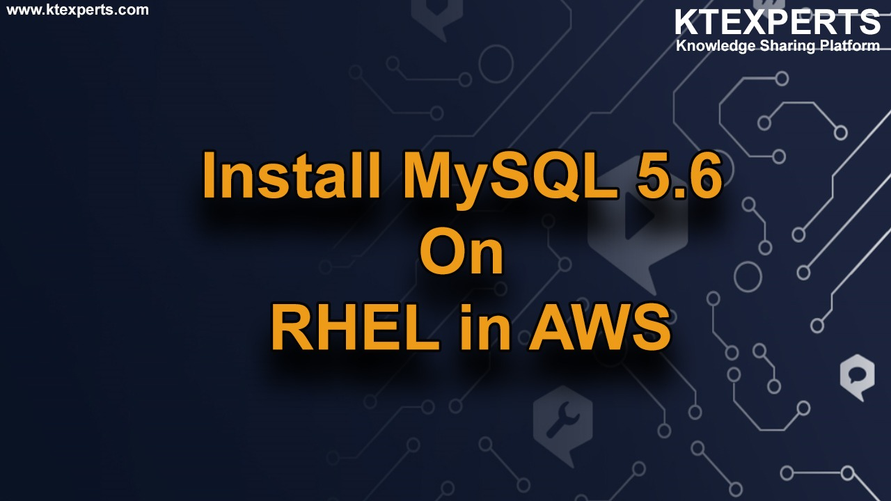 Install MySQL 5.6 On RHEL 8 in AWS