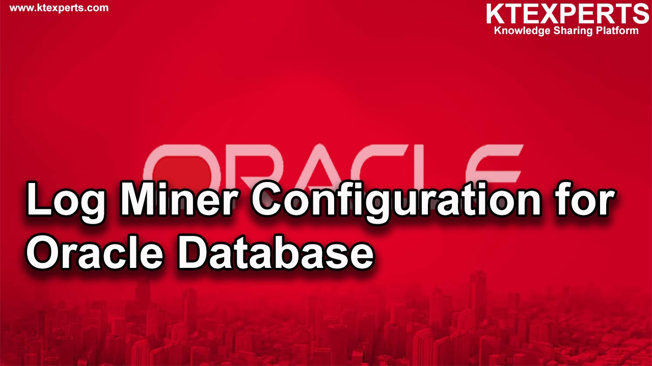 Log Miner Configuration for Oracle Database