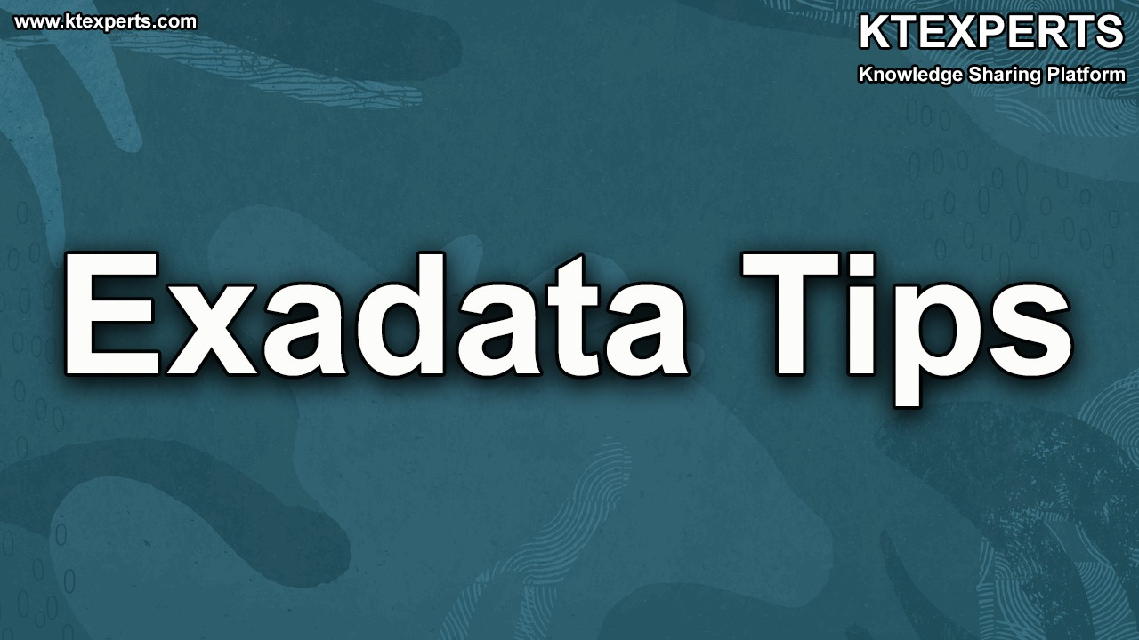 Daily Tips for Exadata