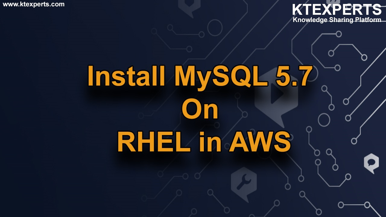 Install MySQL 5.7 On RHEL 8 in AWS