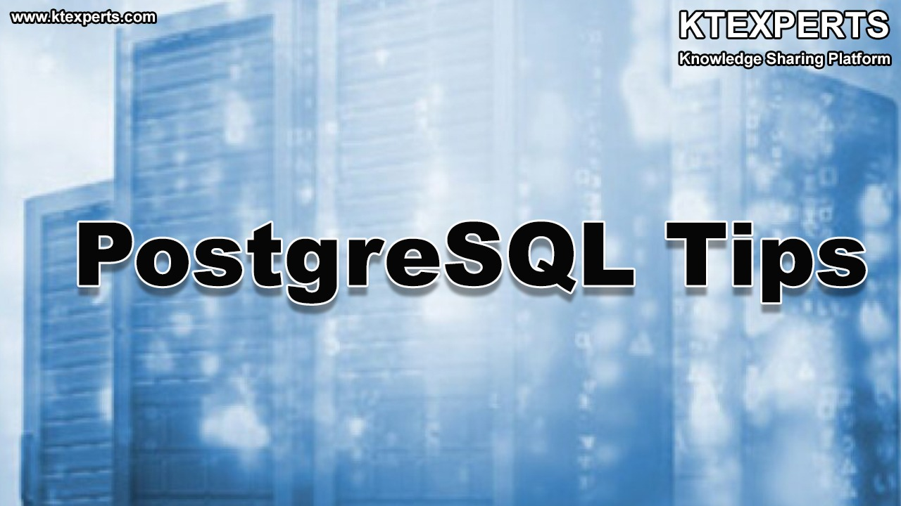 Daily Tips for PostgreSQL