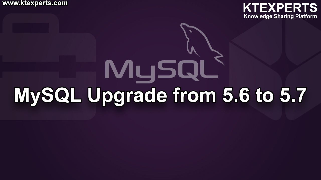 MySQL Upgrade from 5.6 to 5.7