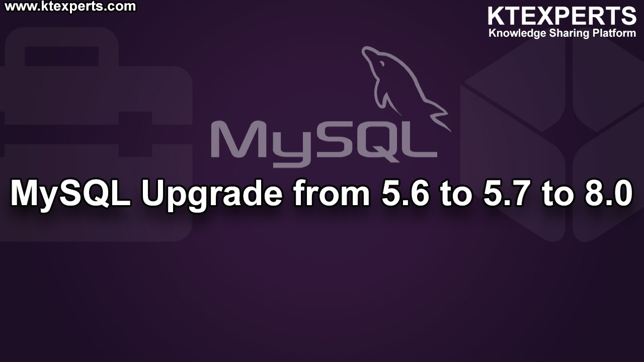 MySQL Upgrade from 5.6 to 5.7 to 8.0