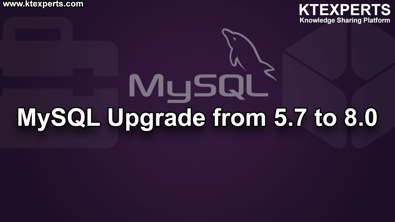MySQL Upgrade from 5.7 to 8.0