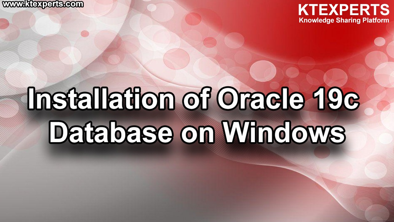 Installation of Oracle Database 19c On Windows