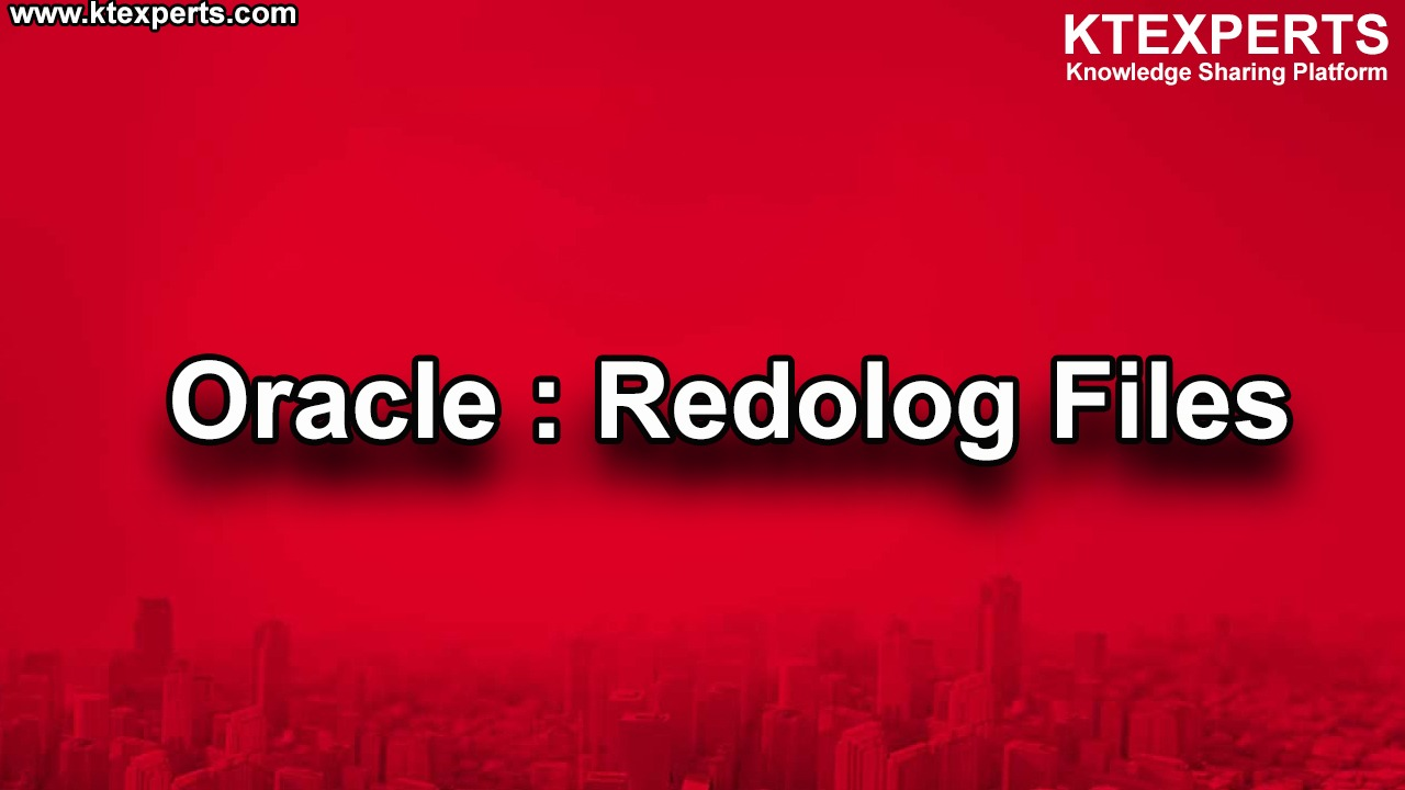 Oracle : Redolog Files