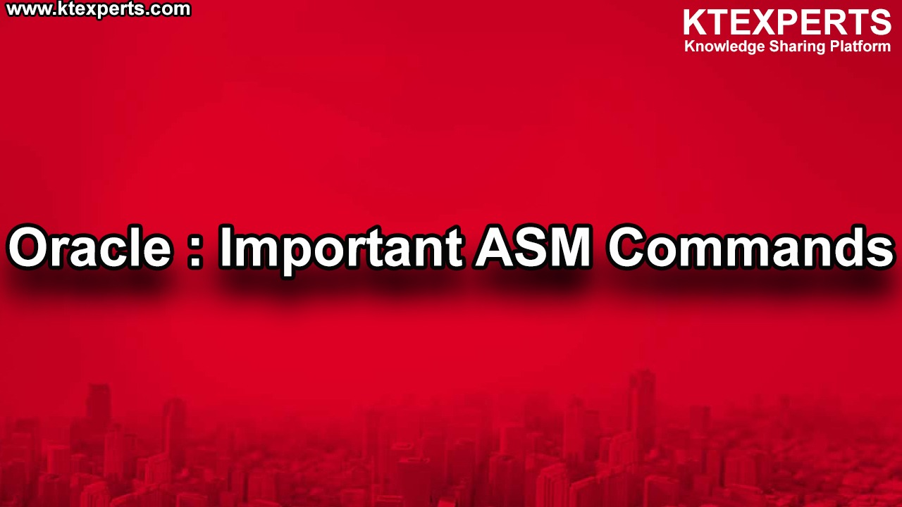Oracle : Important ASM Commands