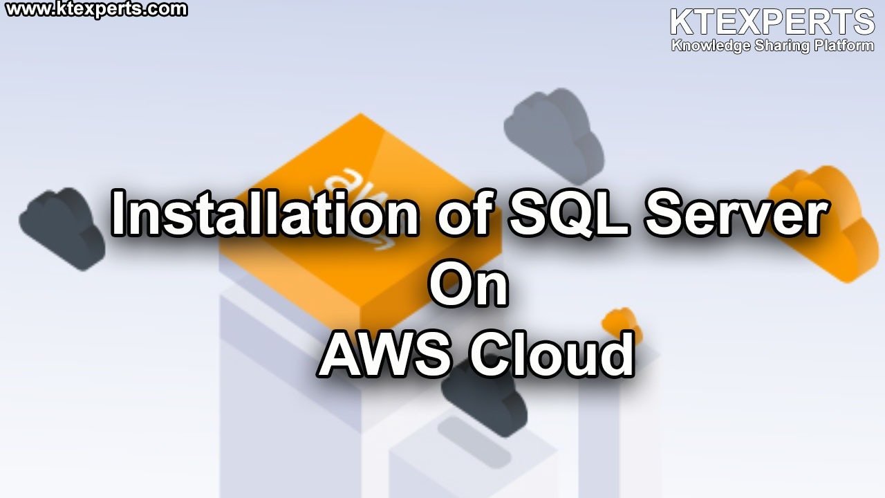 Installation of SQL Server On AWS Cloud