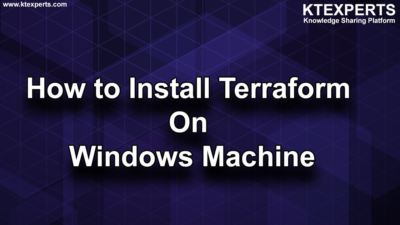 How to Install Terraform On Windows Machine