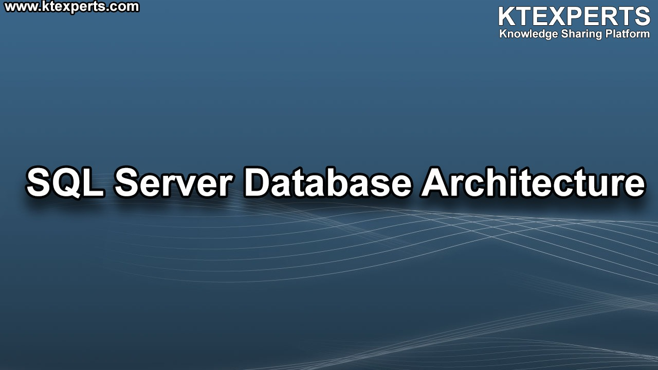 SQL Server Database Architecture