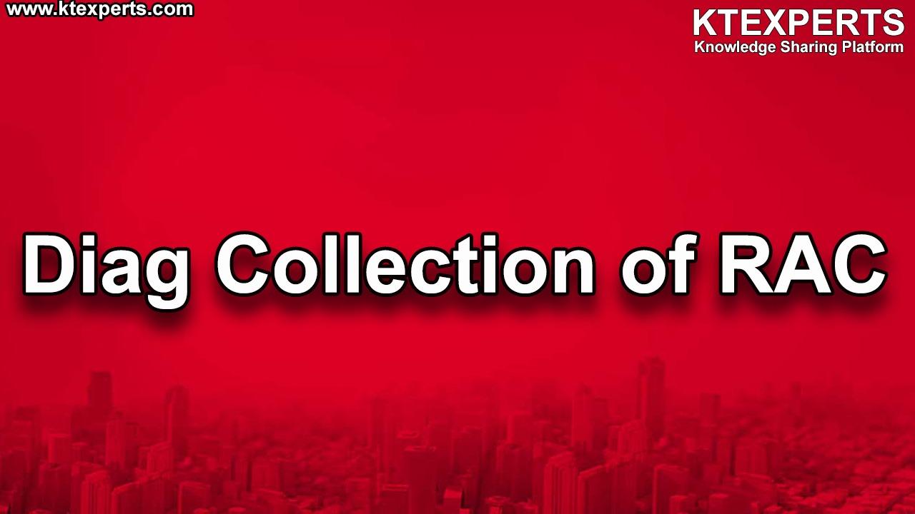 Diag Collection of RAC