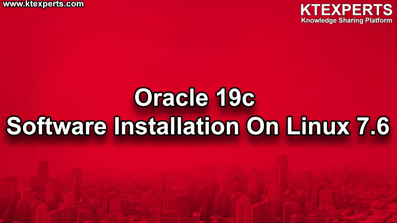 Oracle 19c Software Installation On Linux 7.6