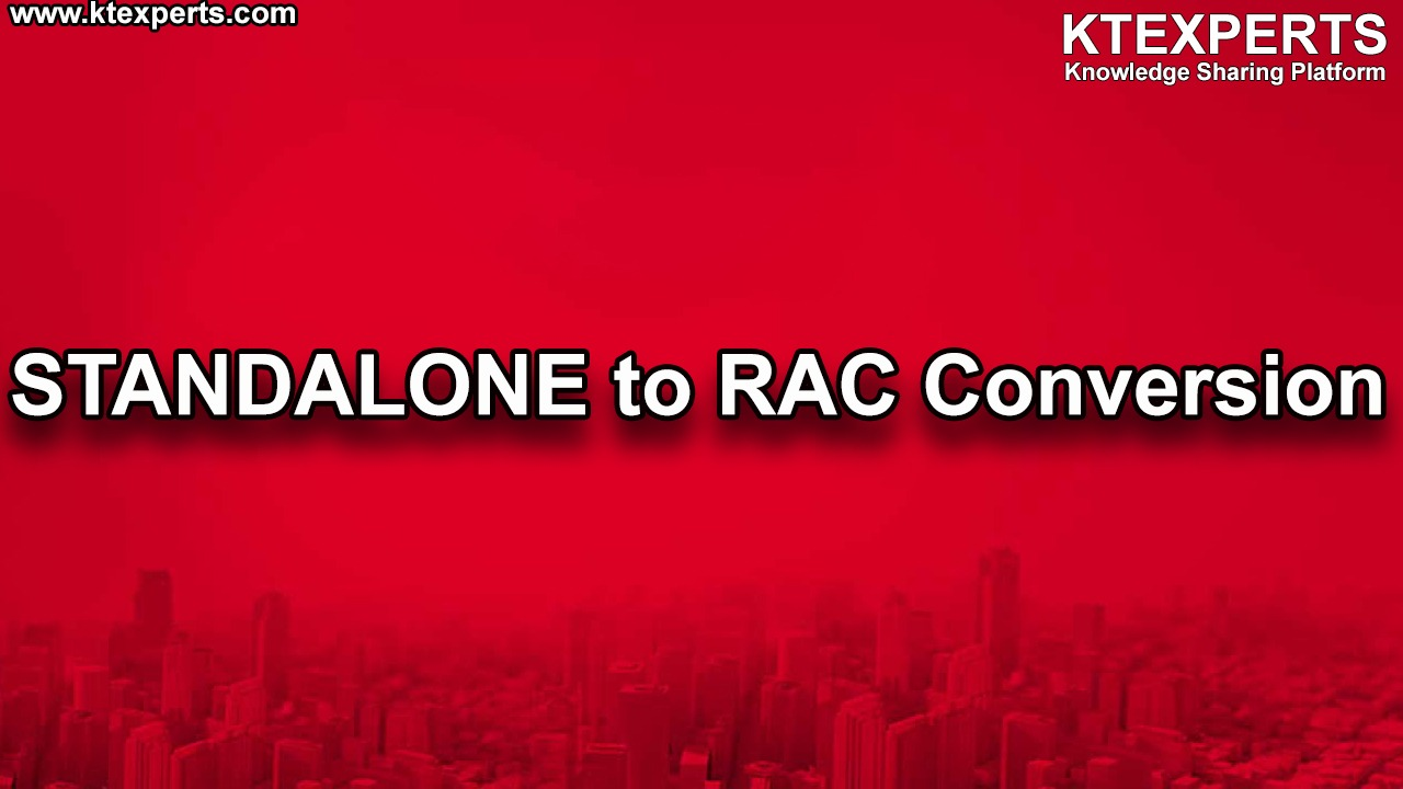 STANDALONE to RAC Conversion