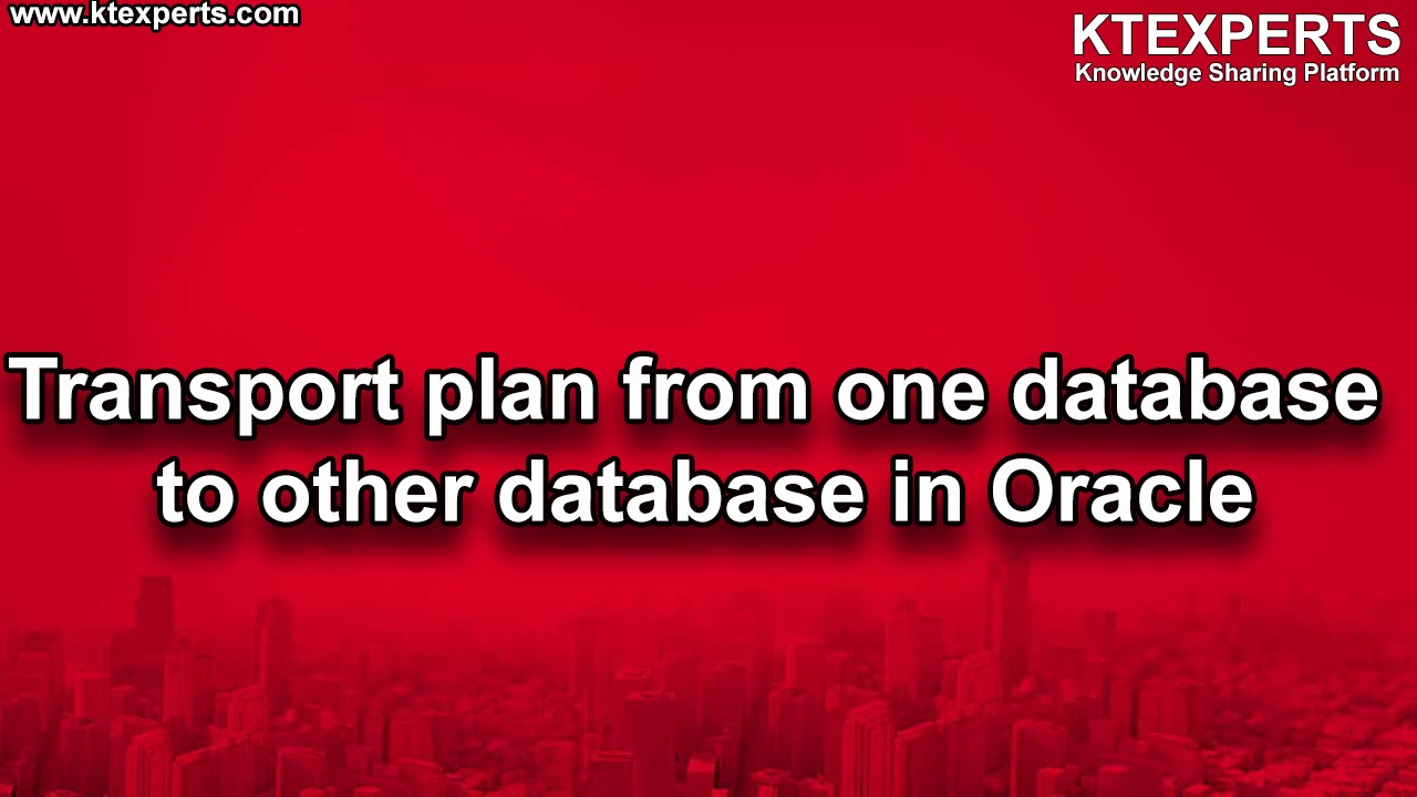 Transport Plan from One Database to Another Database in Oracle