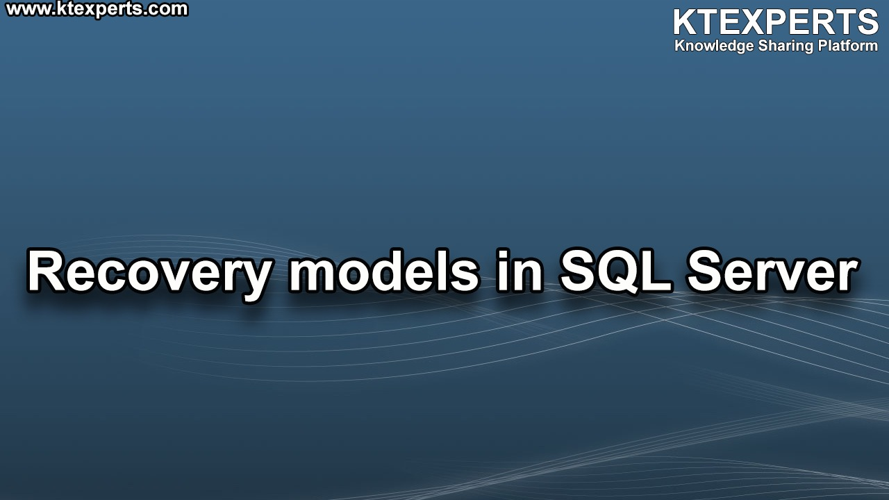 Recovery models in SQL Server