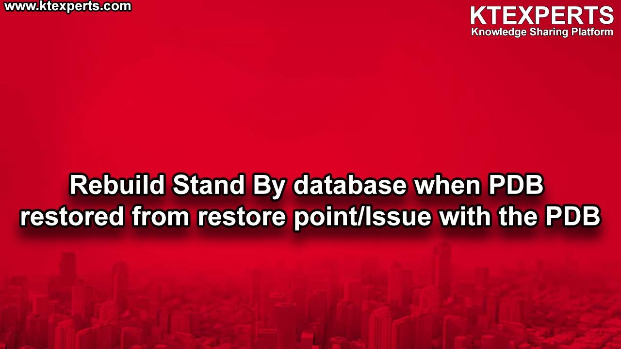 Rebuild Stand By database when PDB restored from restore point/Issue with the PDB